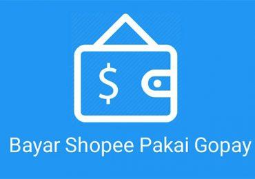 23 Cara Bayar Shopee Pakai Gopay Paling Mudah 2020